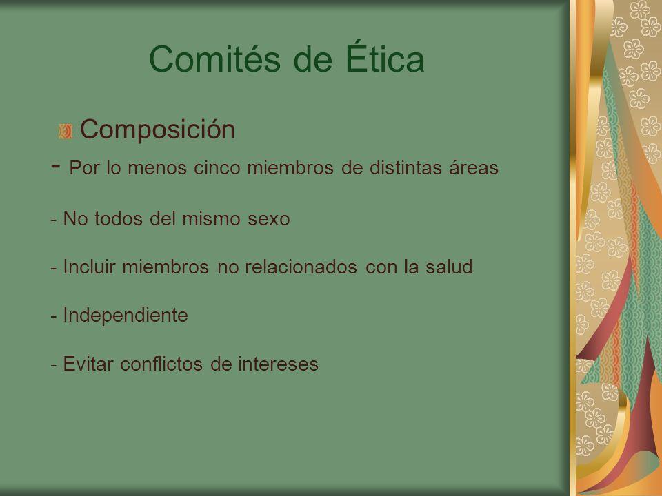 Comités de Ética - Por lo menos cinco miembros de distintas áreas