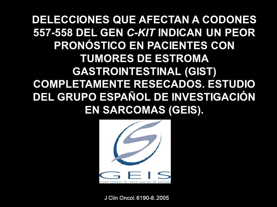 DELECCIONES QUE AFECTAN A CODONES 557-558 DEL GEN C-KIT INDICAN UN PEOR PRONÓSTICO EN PACIENTES CON TUMORES DE ESTROMA GASTROINTESTINAL (GIST) COMPLETAMENTE RESECADOS. ESTUDIO DEL GRUPO ESPAÑOL DE INVESTIGACIÓN EN SARCOMAS (GEIS).