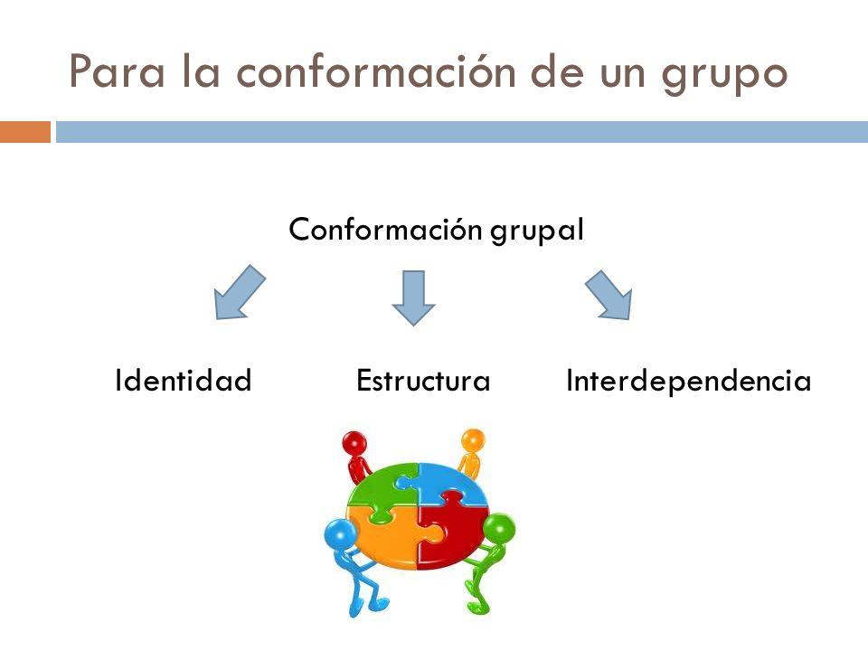 Para la conformación de un grupo