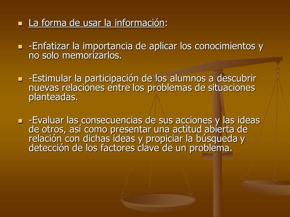 La forma de usar la información:
