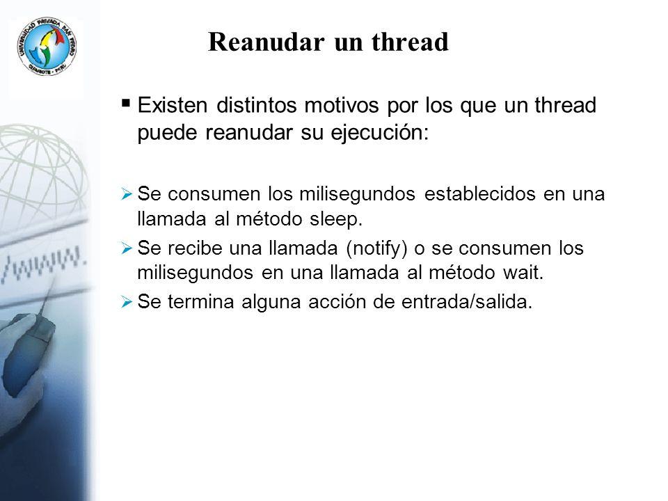 Reanudar un thread Existen distintos motivos por los que un thread puede reanudar su ejecución: