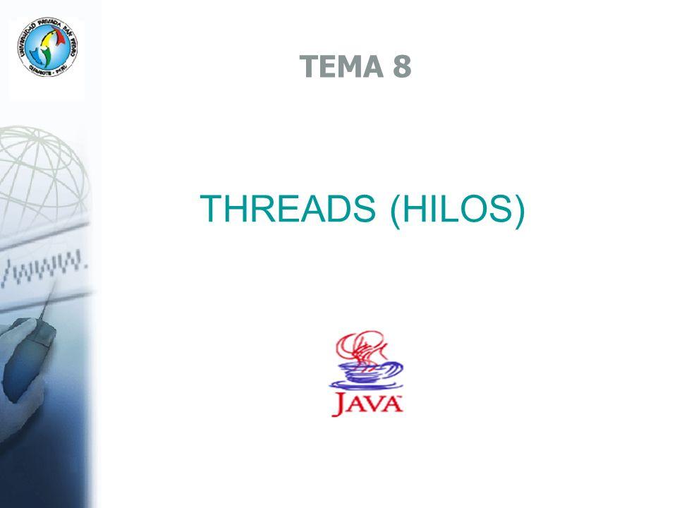 TEMA 8 THREADS (HILOS)