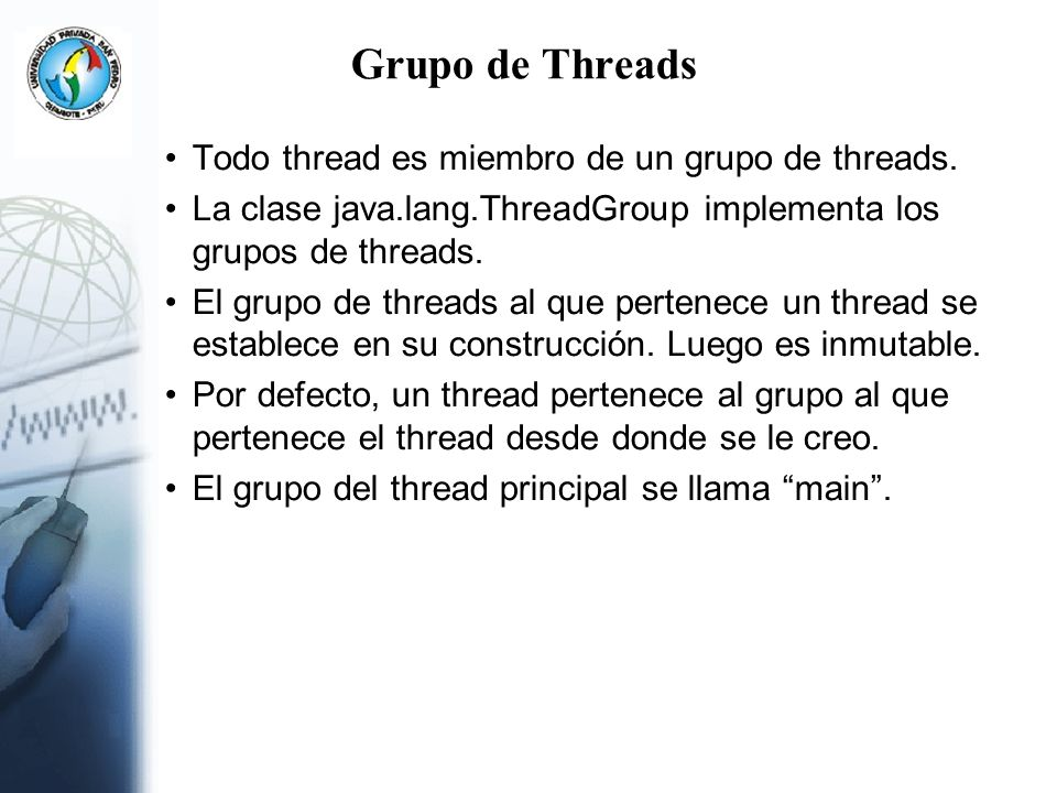 Grupo de Threads Todo thread es miembro de un grupo de threads.