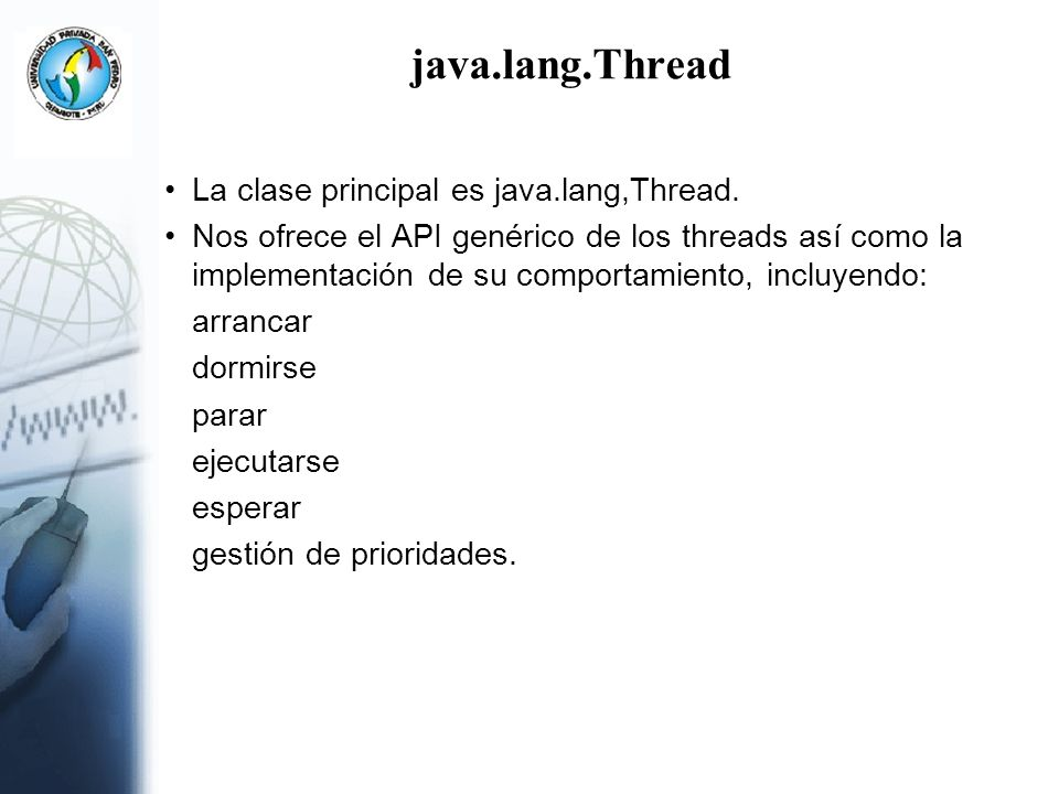 java.lang.Thread La clase principal es java.lang,Thread.