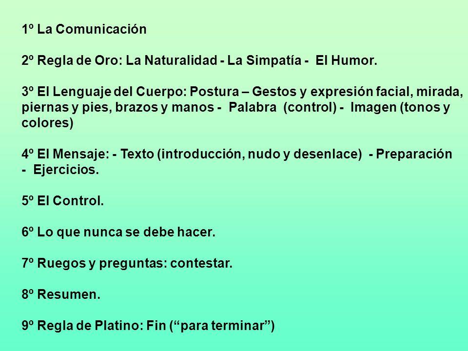 1º La Comunicación 2º Regla de Oro: La Naturalidad - La Simpatía - El Humor.