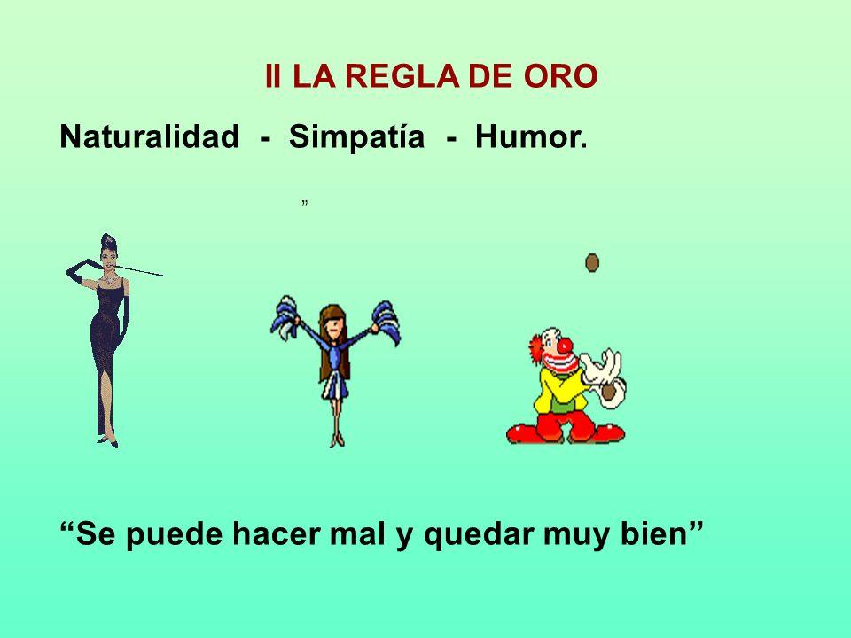 Naturalidad - Simpatía - Humor.