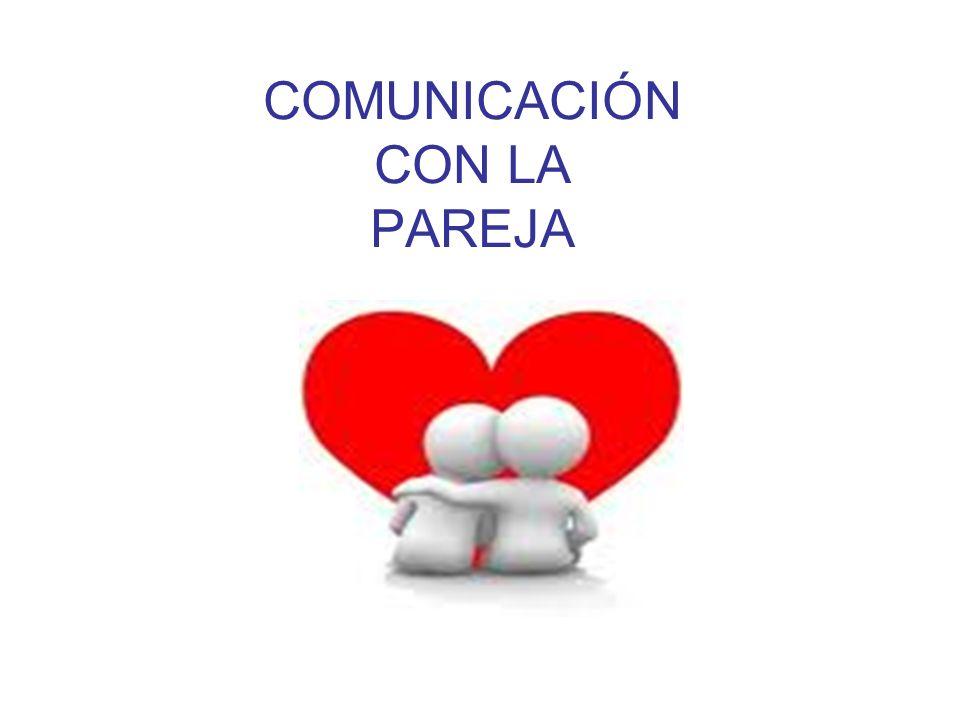 COMUNICACIÓN CON LA PAREJA