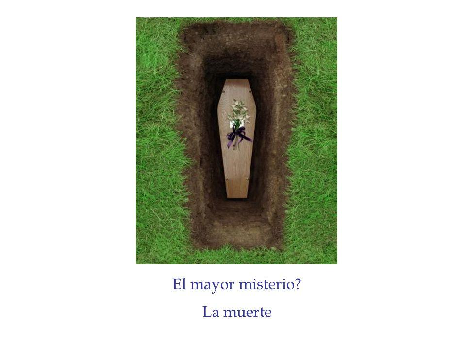 El mayor misterio La muerte