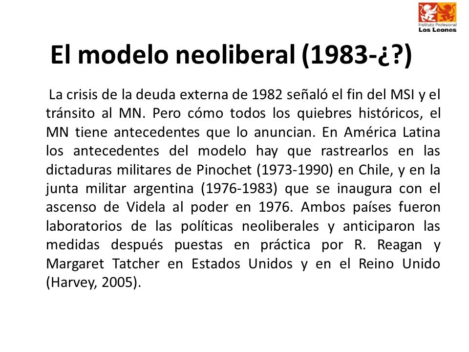 El modelo neoliberal (1983-¿ )
