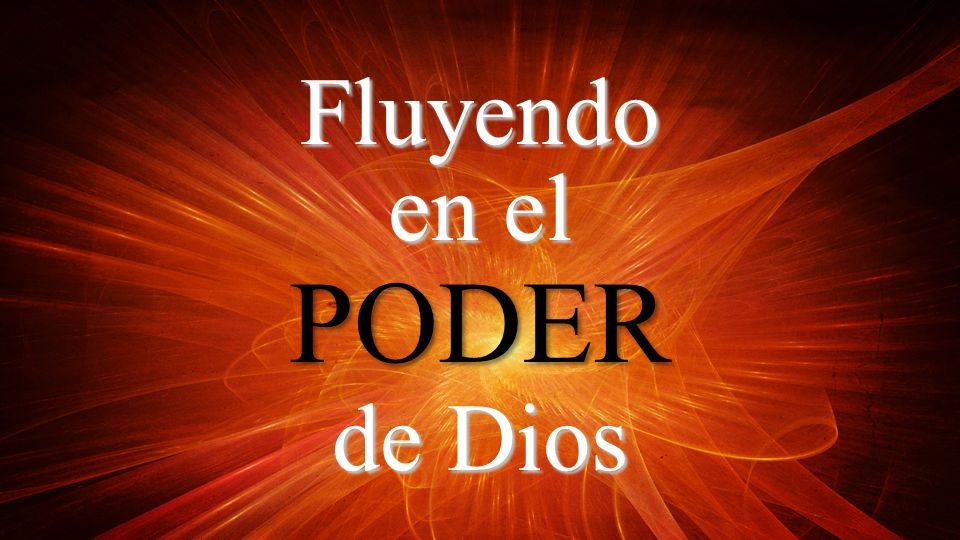 Fluyendo en el PODER de Dios