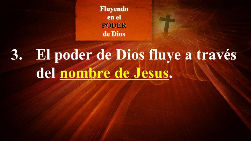3. El poder de Dios fluye a través del nombre de Jesus.
