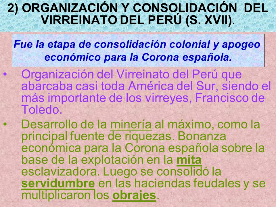 2) ORGANIZACIÓN Y CONSOLIDACIÓN DEL VIRREINATO DEL PERÚ (S. XVII).