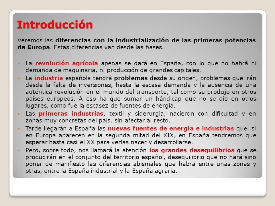 Introducción Veremos las diferencias con la industrialización de las primeras potencias de Europa. Estas diferencias van desde las bases.