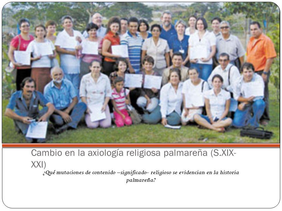 Cambio en la axiología religiosa palmareña (S.XIX-XXI)
