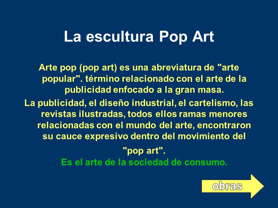La escultura Pop Art obras