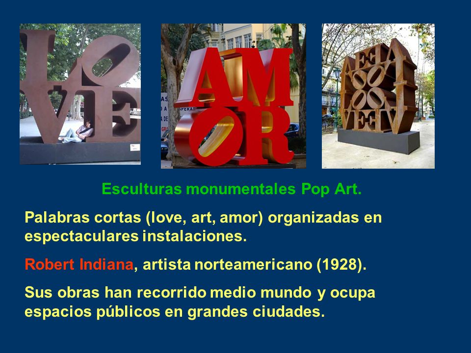 Esculturas monumentales Pop Art.