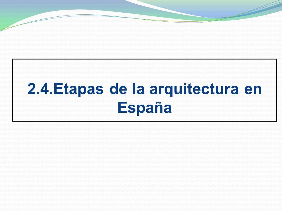 2.4.Etapas de la arquitectura en España