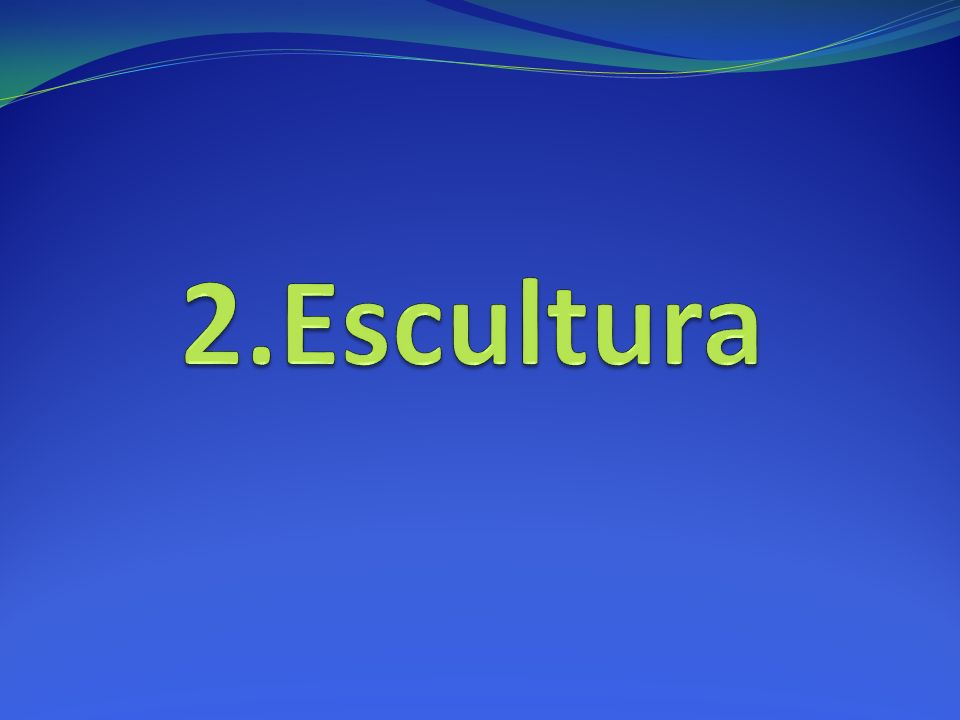 2.Escultura