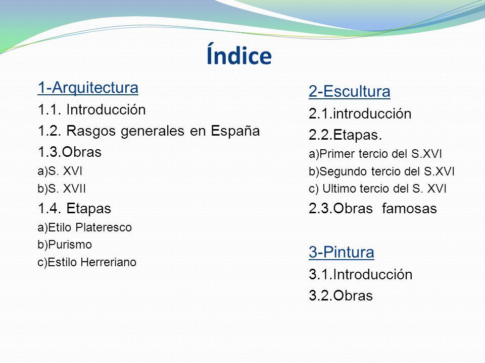 Índice 1-Arquitectura 2-Escultura 3-Pintura 1.1. Introducción