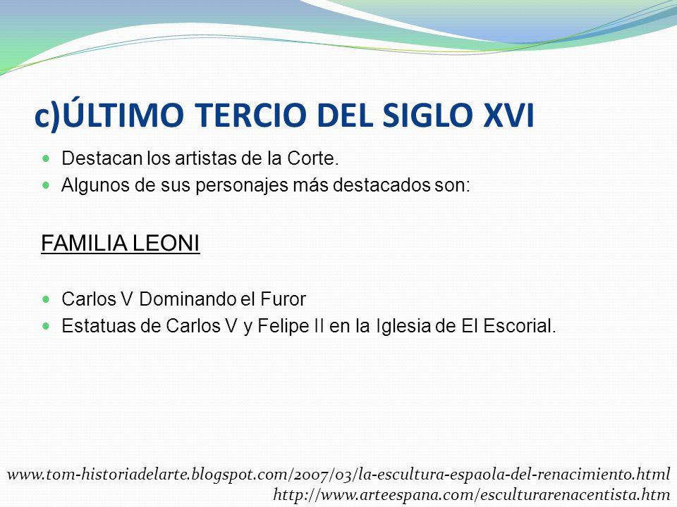c)ÚLTIMO TERCIO DEL SIGLO XVI
