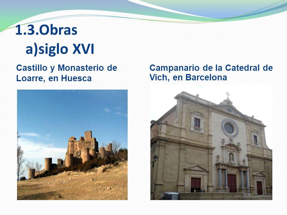 1.3.Obras a)siglo XVI Castillo y Monasterio de Loarre, en Huesca