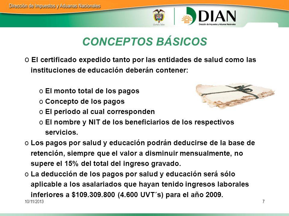 CONCEPTOS BÁSICOS El certificado expedido tanto por las entidades de salud como las. instituciones de educación deberán contener: