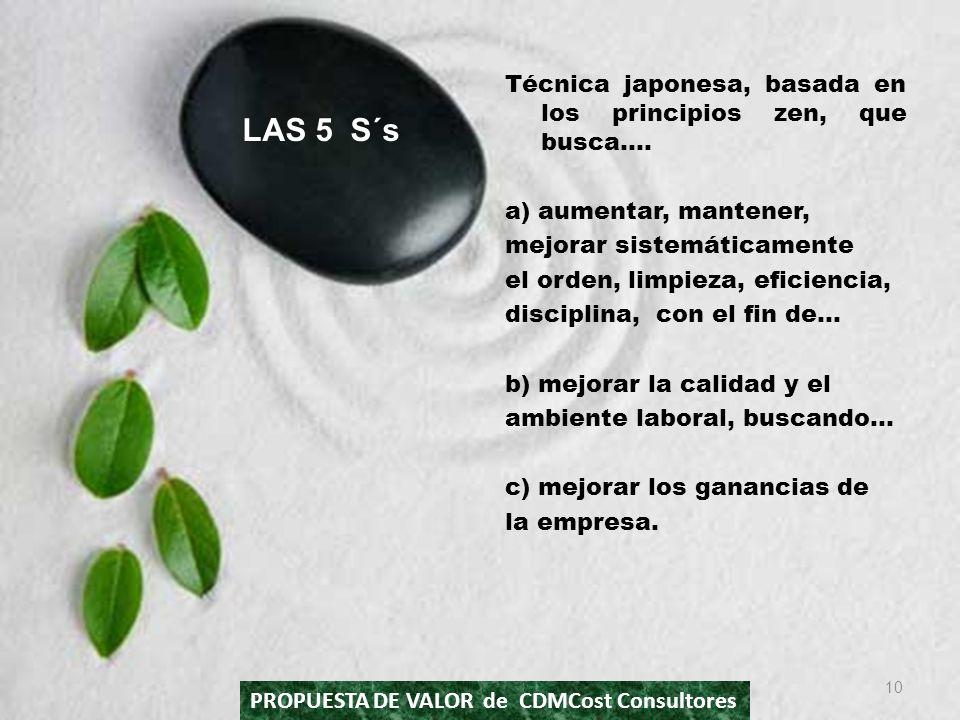 LAS 5 S´s Técnica japonesa, basada en los principios zen, que busca….