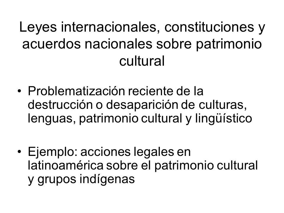 Leyes internacionales, constituciones y acuerdos nacionales sobre patrimonio cultural