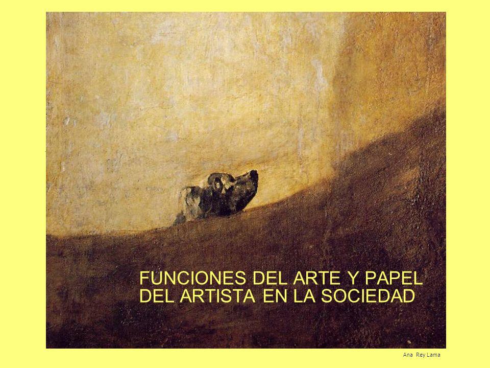 FUNCIONES DEL ARTE Y PAPEL DEL ARTISTA EN LA SOCIEDAD