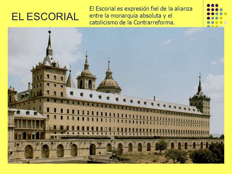 El Escorial es expresión fiel de la alianza entre la monarquía absoluta y el catolicismo de la Contrarreforma.