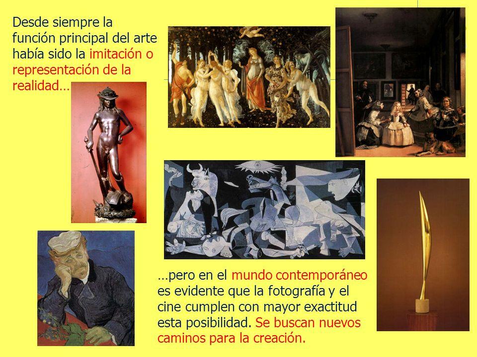 Desde siempre la función principal del arte había sido la imitación o representación de la realidad…