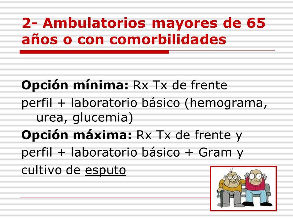 2- Ambulatorios mayores de 65 años o con comorbilidades