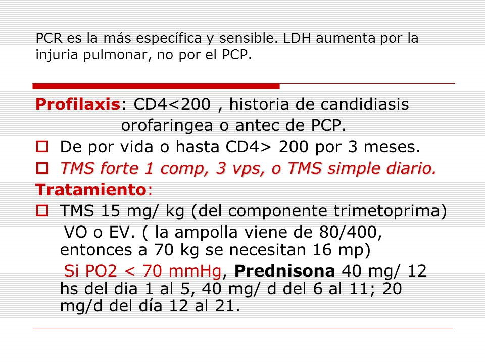 Profilaxis: CD4<200 , historia de candidiasis
