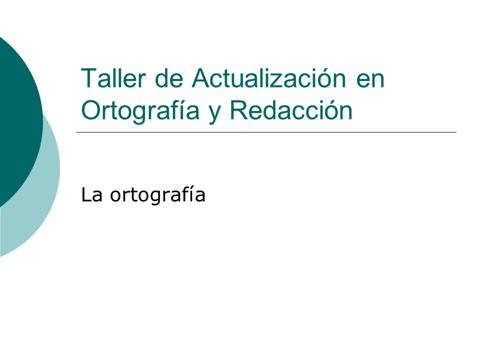 Taller de Actualización en Ortografía y Redacción