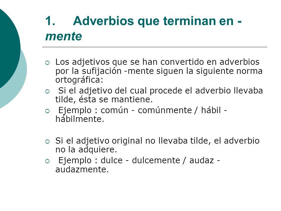 1. Adverbios que terminan en -mente