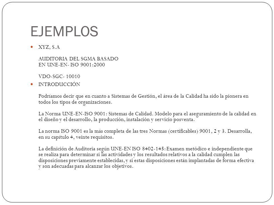 EJEMPLOS XYZ, S.A AUDITORIA DEL SGMA BASADO EN UNE-EN- ISO 9001:2000 VDO-SGC- 10010.