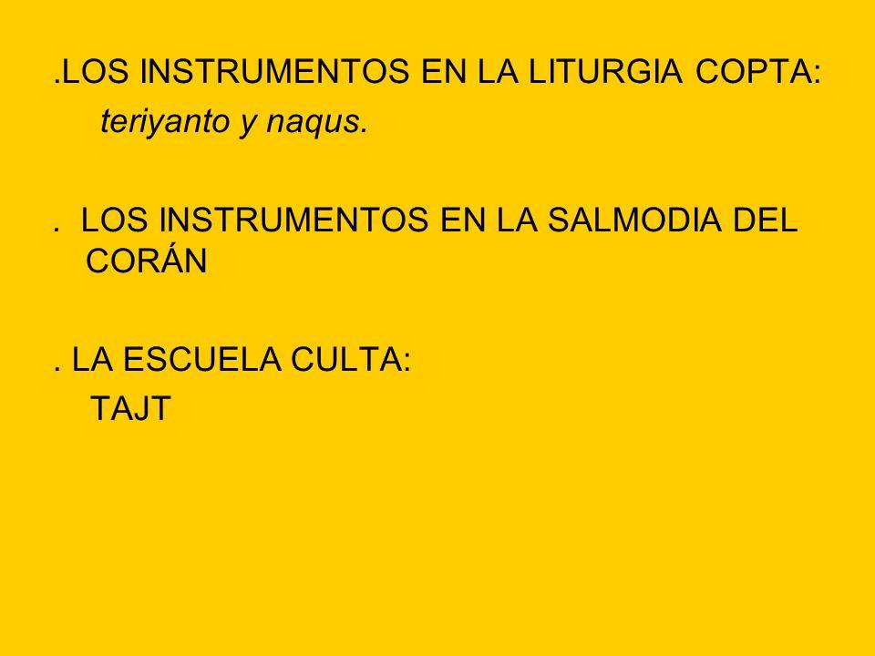.LOS INSTRUMENTOS EN LA LITURGIA COPTA: