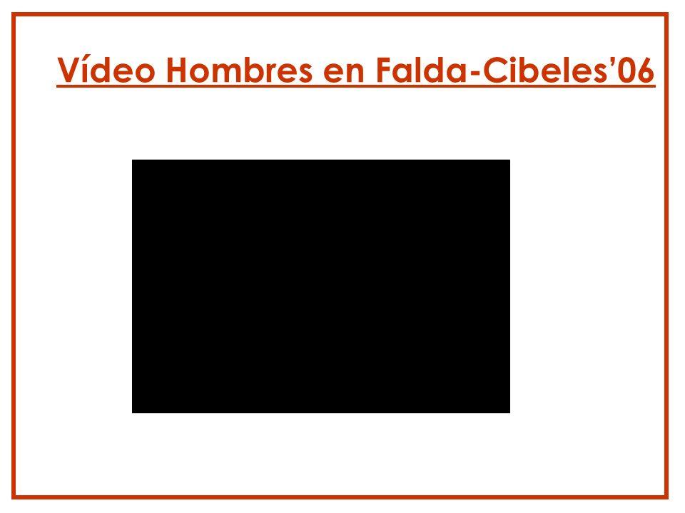 Vídeo Hombres en Falda-Cibeles'06