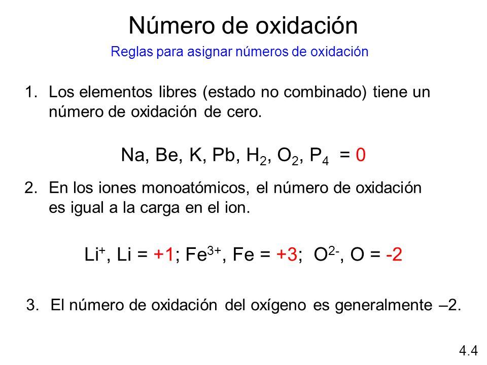 Número de oxidación Na, Be, K, Pb, H2, O2, P4 = 0