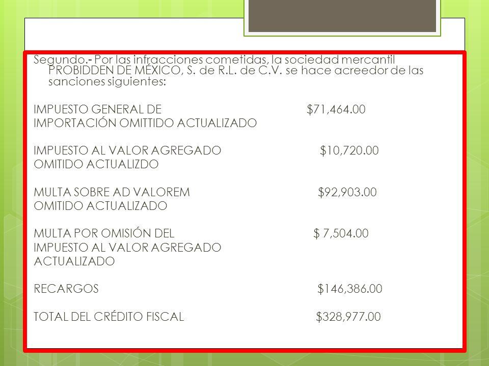 Segundo.- Por las infracciones cometidas, la sociedad mercantil PROBIDDEN DE MÉXICO, S.