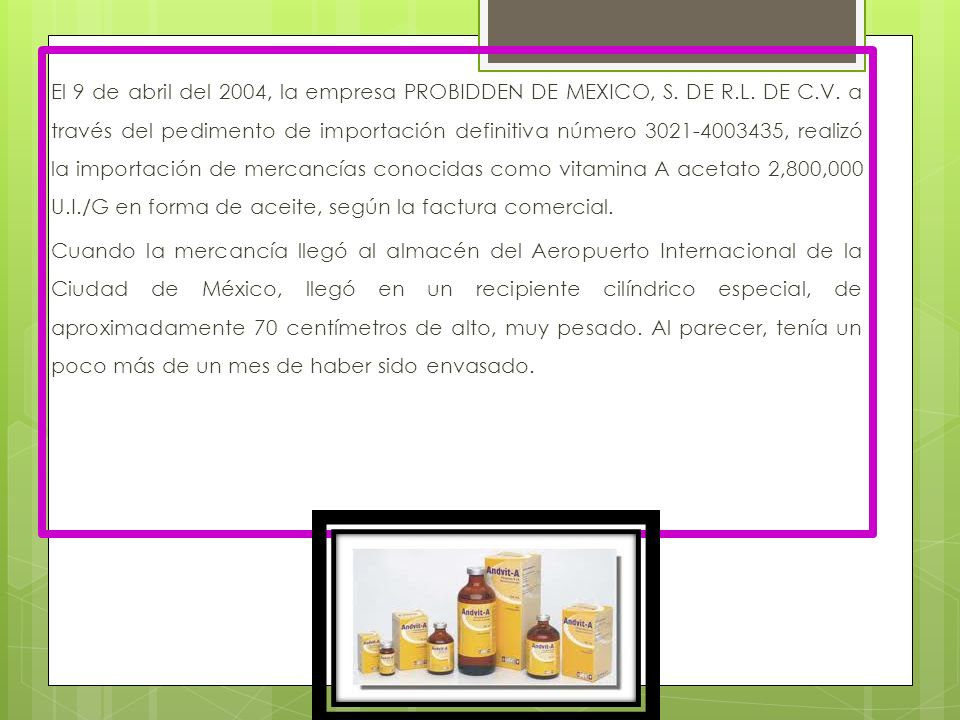 El 9 de abril del 2004, la empresa PROBIDDEN DE MEXICO, S. DE R. L