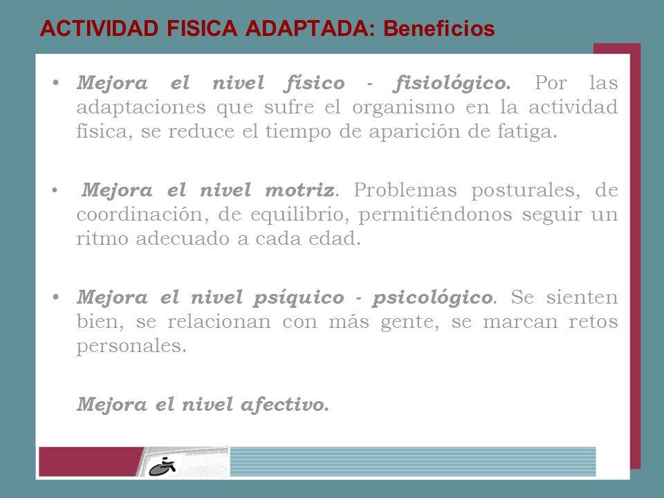 ACTIVIDAD FISICA ADAPTADA: Beneficios