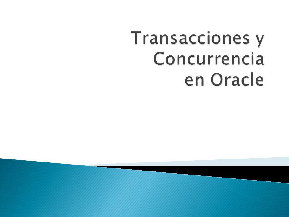 Transacciones y Concurrencia en Oracle