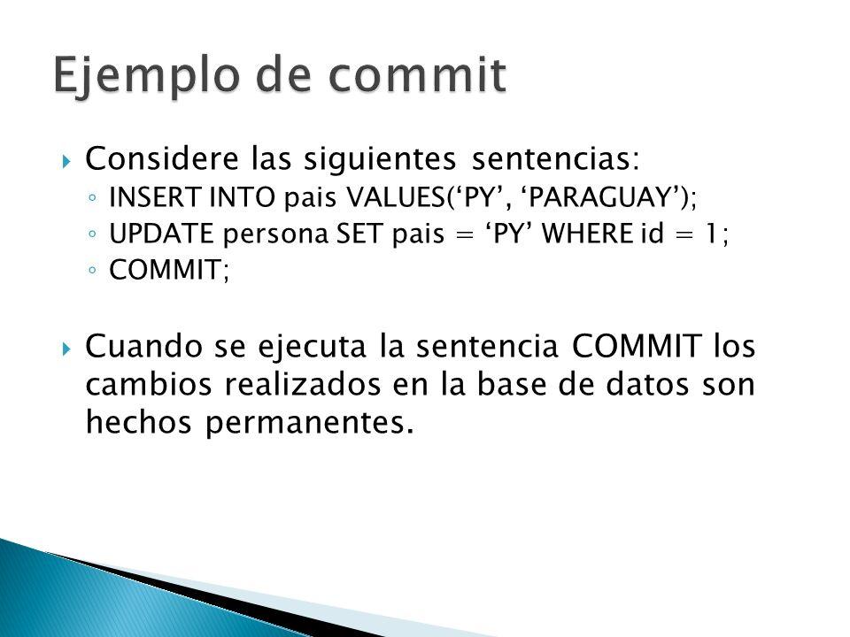 Ejemplo de commit Considere las siguientes sentencias: