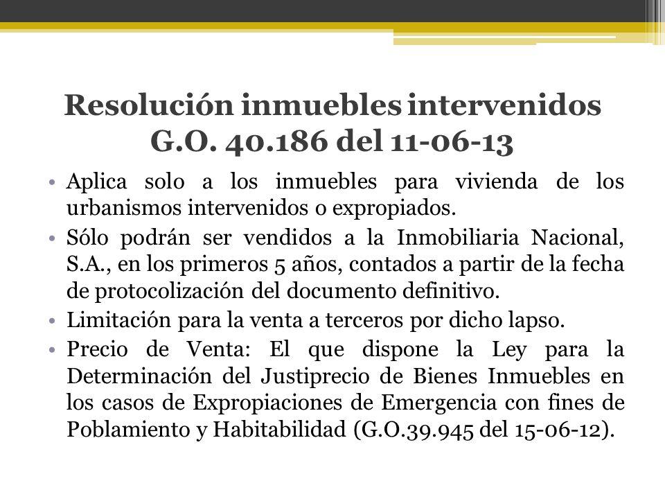 Resolución inmuebles intervenidos G.O. 40.186 del 11-06-13