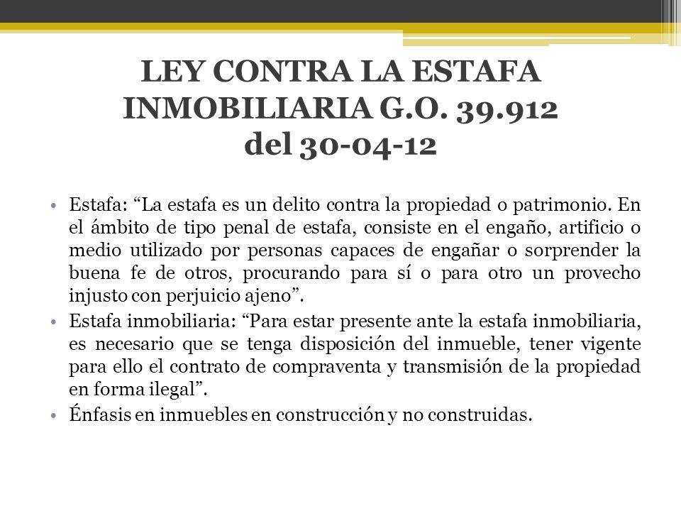 LEY CONTRA LA ESTAFA INMOBILIARIA G.O. 39.912 del 30-04-12