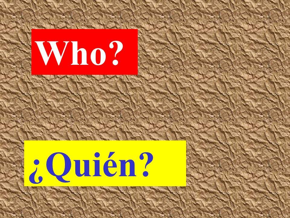 Who ¿Quién