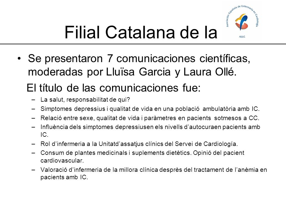 Filial Catalana de la Se presentaron 7 comunicaciones científicas, moderadas por Lluïsa Garcia y Laura Ollé.