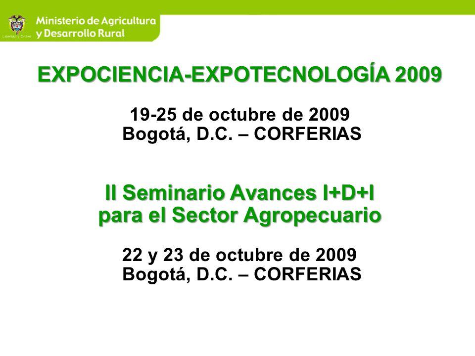 EXPOCIENCIA-EXPOTECNOLOGÍA 2009 19-25 de octubre de 2009 Bogotá, D. C