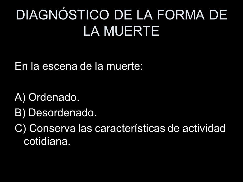 DIAGNÓSTICO DE LA FORMA DE LA MUERTE
